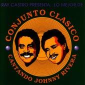 Lo Mejor De Conjunto Clasico - Cantando Johnny Rivera by Conjunto Clasico