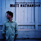 When Everything Meant Everything by Matt Nathanson