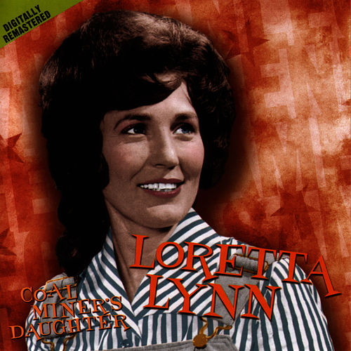 Play & Download Coal Miner's Daughter by Loretta Lynn | Napster