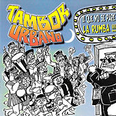 Play & Download Que No Se Pare La Rumba by Tambor Urbano | Napster