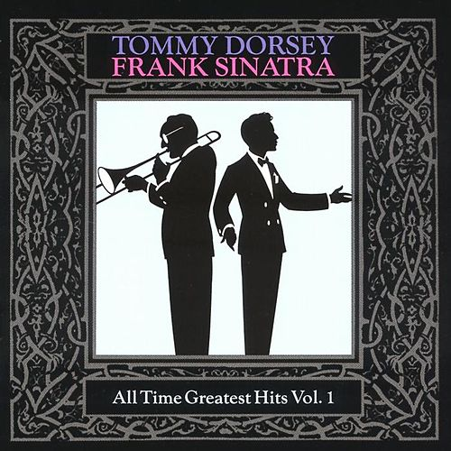 All Time Greatest Hits Vol. 1 by Tommy Dorsey