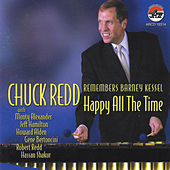 Play & Download Chuck Redd Remembers Barney Kessel: Happy All The Time by Chuck Redd | Napster