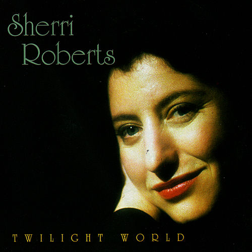 Play & Download Twilight World by Sherri Roberts | Napster