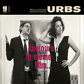 Play & Download Toujours le même film by Urbs | Napster