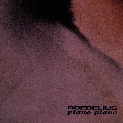 Play & Download Piano Piano by Roedelius | Napster