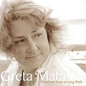 Favorites From A Long Walk by Greta Matassa