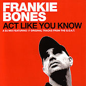 Play & Download Act Like You Know by Frankie Bones | Napster