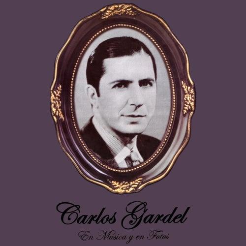 Play & Download Carlos Gardel En Música Y En Fotos by Carlos Gardel | Napster
