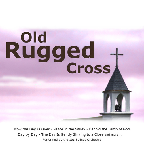 Play & Download Old Rugged Cross by 101 Strings Orchestra | Napster