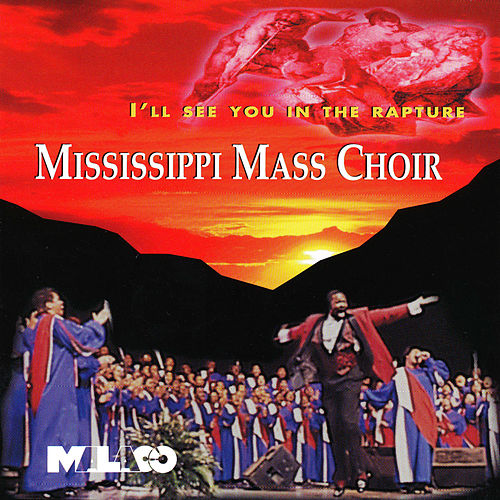 Play & Download I'll See You In The Rapture by Mississippi Mass Choir | Napster