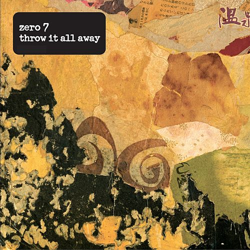 Throw It All Away by Zero 7