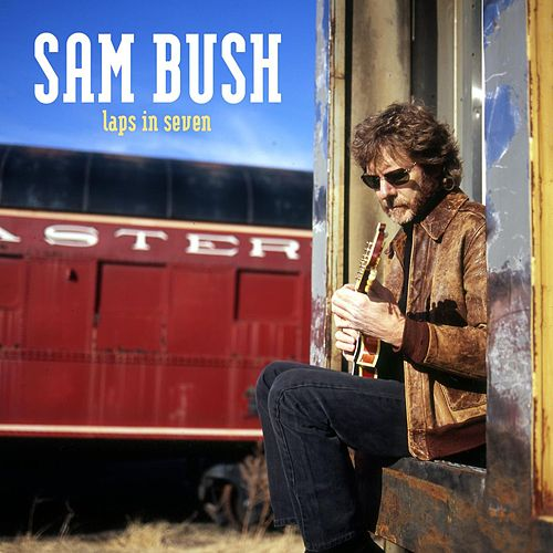 Play & Download Laps In Seven by Sam Bush | Napster