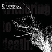 Withering To Death by Dir En Grey