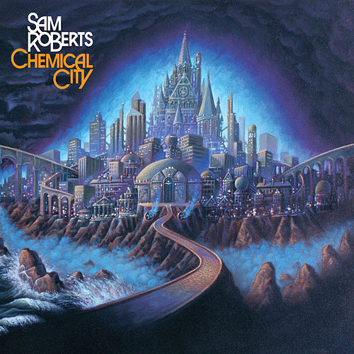 Play & Download Chemical City by Sam Roberts | Napster