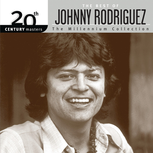 The Best Of Johnny Rodriguez 20th Century Masters by Johnny Rodriguez
