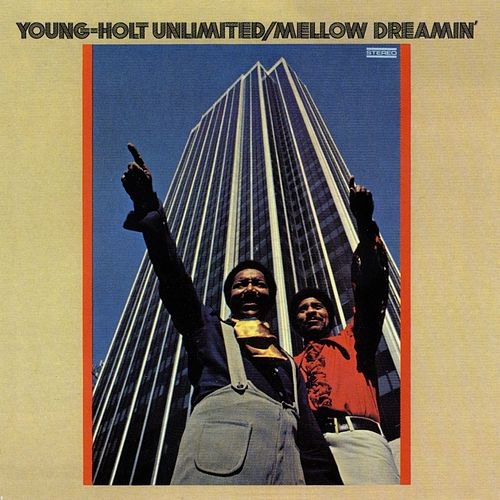 Mellow Dreamin' by The Young-Holt Unlimited
