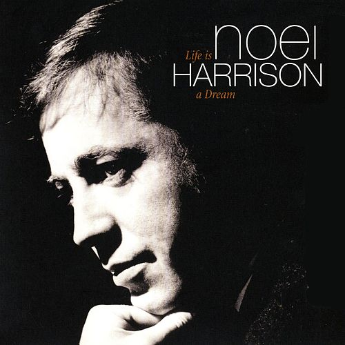 Life Is A Dream by Noel Harrison
