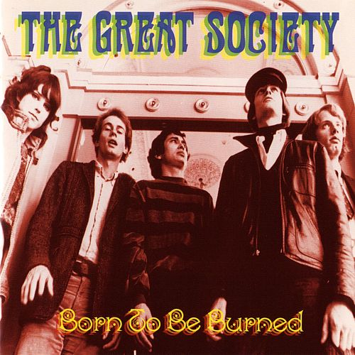 Play & Download Born To Be Burned by The Great Society | Napster