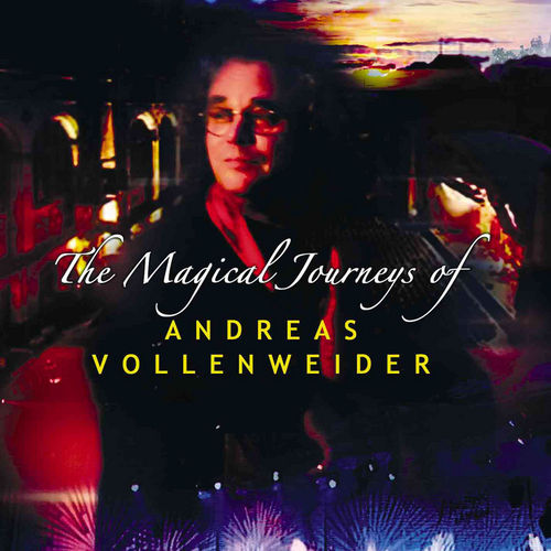 Magical Journeys Of Andreas Vollenweider by Andreas Vollenweider