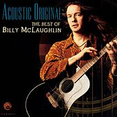 Play & Download Acoustic Original: The Best of Billy McLaughlin by Billy McLaughlin | Napster
