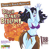 Play & Download Beach Blanket Bedlam! by Vampire Beach Babes | Napster