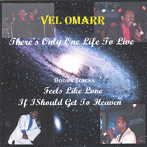 Play & Download There's Only One Life To Live by Vel Omarr | Napster