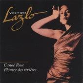 Play & Download Canoë Rose/Pleurer des rivières by Viktor Lazlo | Napster