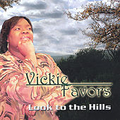 Play & Download Look To The Hills by Vickie Favors | Napster