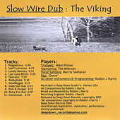 Play & Download Slow Wire Dub by The Viking | Napster