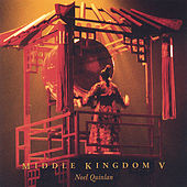 Play & Download Middle Kingdom V by Noel Quinlan | Napster