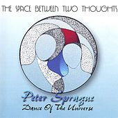 The Space Between Two Thoughts by Peter Sprague