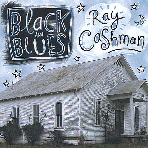 Play & Download Black and Blues by Ray Cashman | Napster