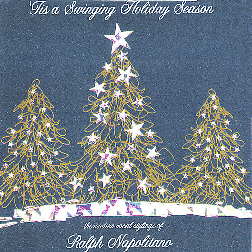 Play & Download 'Tis a Swinging Holiday Season by ralph napolitano | Napster