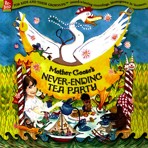 Play & Download Mother Goose's Never-Ending Tea Party by The Re-Bops | Napster