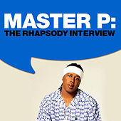 Play & Download Master P: The Rhapsody Interview by Master P | Napster