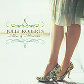Play & Download Men and Mascara by Julie Roberts | Napster
