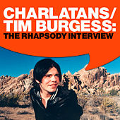 Play & Download Tim Burgess: The Rhapsody Interview by Charlatans U.K. | Napster