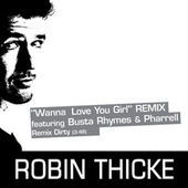 Wanna Love You Girl (Remix) by Robin Thicke
