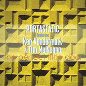 Play & Download Perfect Little Door by Portastatic | Napster