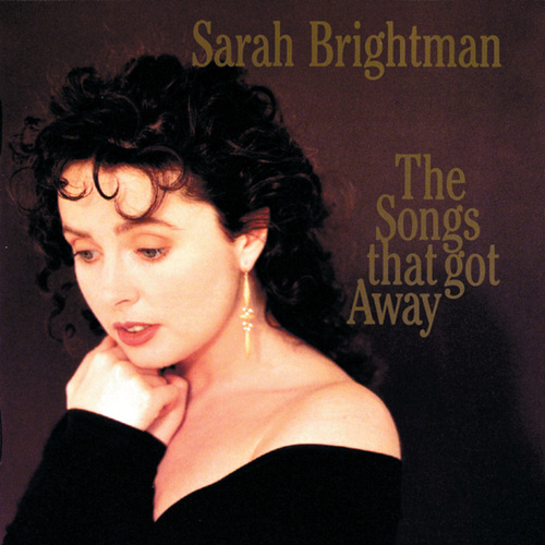 Play & Download The Songs That Got Away by Sarah Brightman | Napster