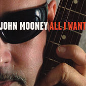 Play & Download All I Want by John Mooney | Napster