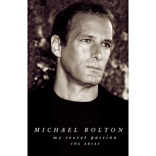 Play & Download My Secret Passion: The Arias by Michael Bolton | Napster
