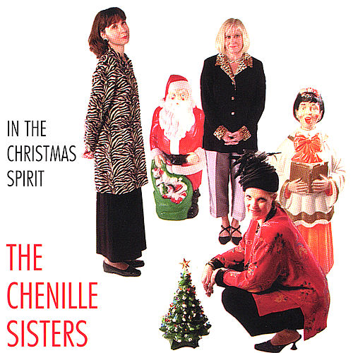 Play & Download In The Christmas Spirit by The Chenille Sisters | Napster