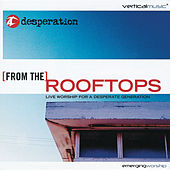 Play & Download From The Rooftops by Desperation Band | Napster