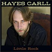 Little Rock by Hayes Carll