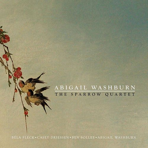 Play & Download The Sparrow Quartet by Abigail Washburn | Napster