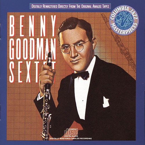 Play & Download Benny Goodman Sextet by Benny Goodman | Napster
