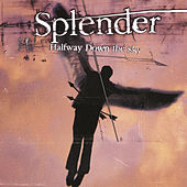 Play & Download Halfway Down The Sky by Splender | Napster