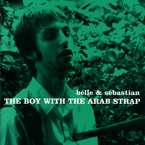 Play & Download The Boy With The Arab Strap by Belle and Sebastian | Napster