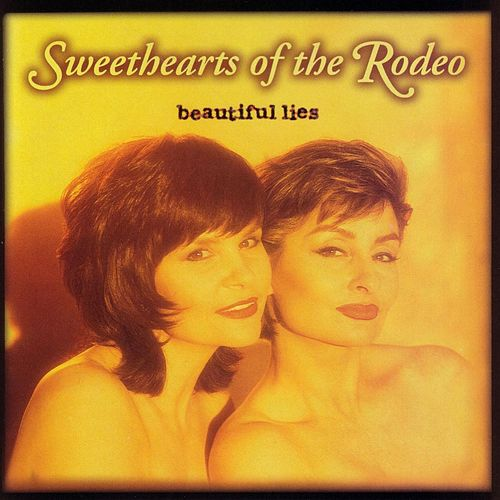 Play & Download Beautiful Lies by Sweethearts of the Rodeo | Napster